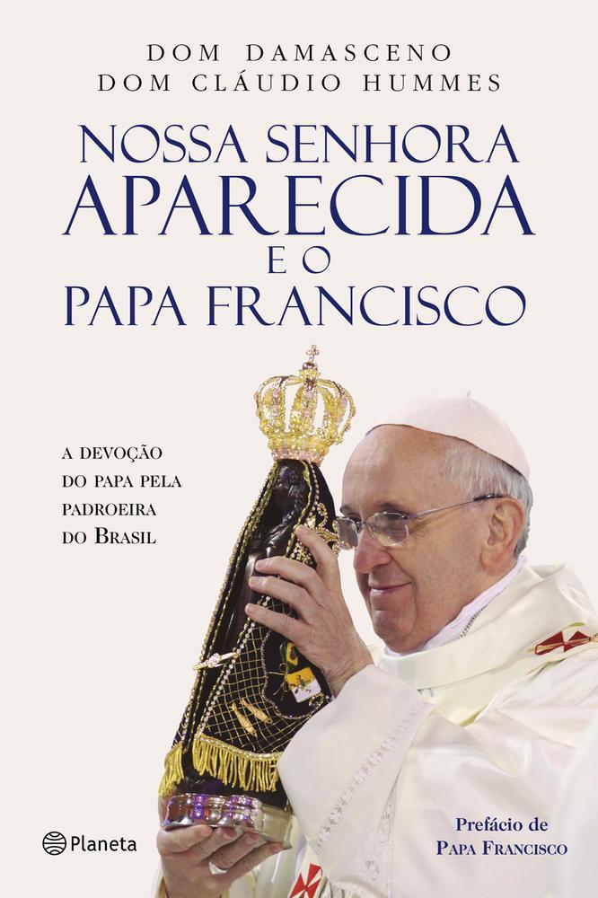 NOSSA SENHORA APARECIDA E O PAPA FRANCISCO - PLANE