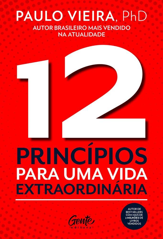12 PRINCIPIOS PARA UMA VIDA EXTRAORDINARIA - GENTE