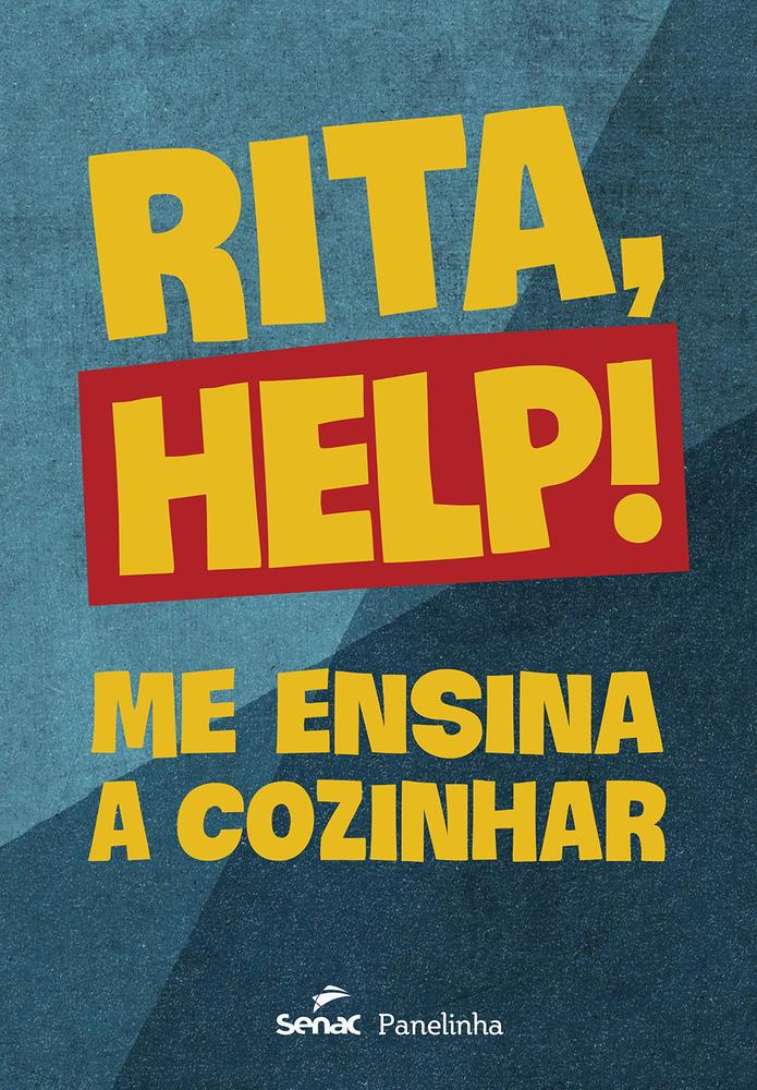 RITA HELP - ME ENSINA A COZINHAR - SENAC