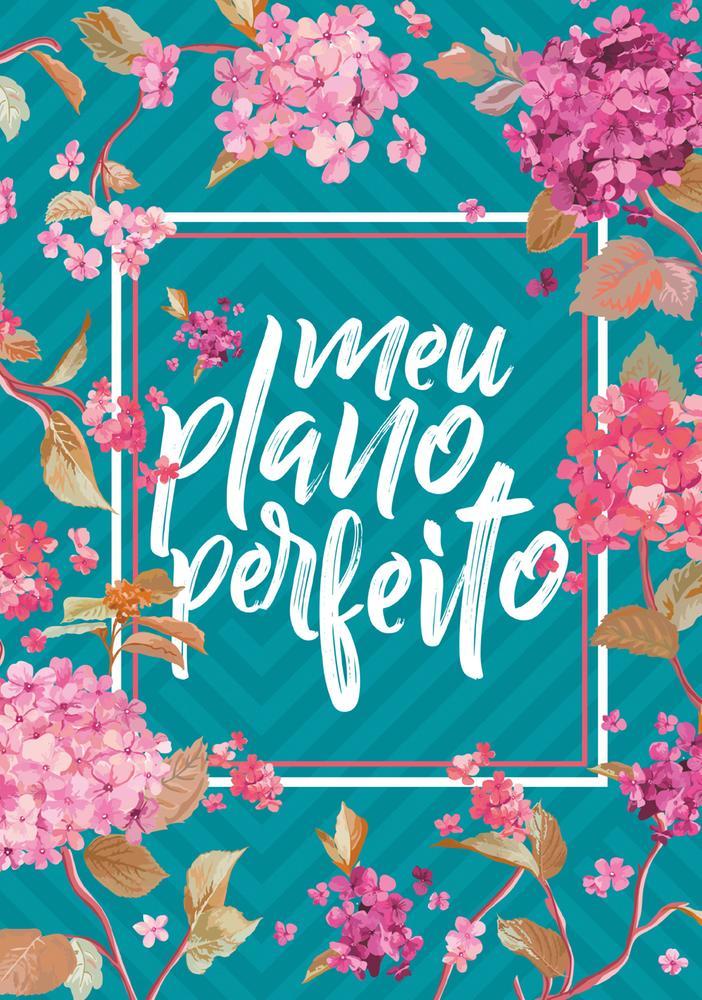 MEU PLANO PERFEITO - CAPA FLORES - ESPIRAL DUPLO -