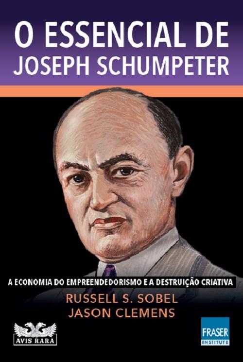 ESSENCIAL DE JOSEPH SCHUMPETER, O - AVIS RARA