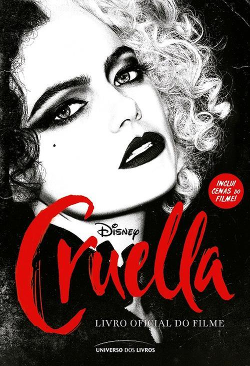 CRUELLA - LIVRO OFICIAL DO FILME - UNIVERSO DOS LI