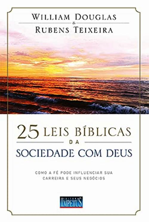 25 LEIS BIBLICAS DA SOCIEDADE COM DEUS - IMPETUS